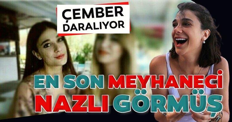 Pınar Gültekin'i en son Nazlı görmüş