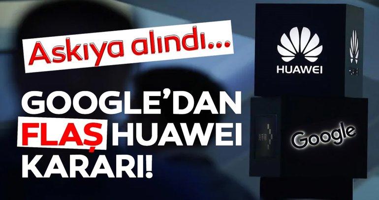 Son dakika haberi: Google'dan şok Huawei kararı! Trump'ın kara listeye aldığı Huawei ile yürüttüğü bazı işleri durdurdu