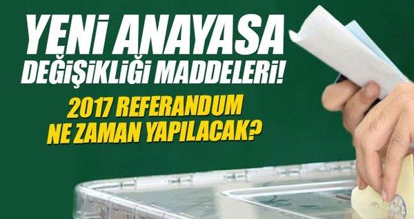 Yeni Anayasa değişikliği ve Başkanlık sistemi maddeleri neler? - 2017 Referandum ne zaman?