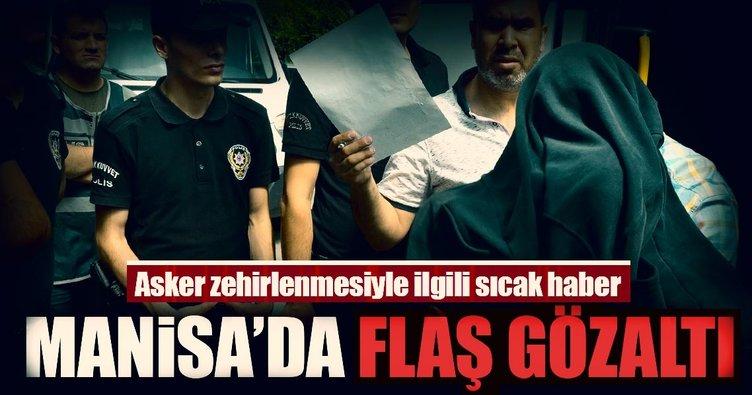Manisa'da asker zehirlenmesiyle ilgili flaş gözaltı