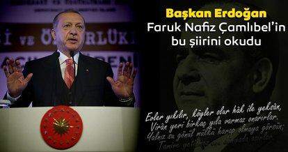 Başkan Erdoğan, Faruk Nafiz Çamlıbel'in şiirini okudu
