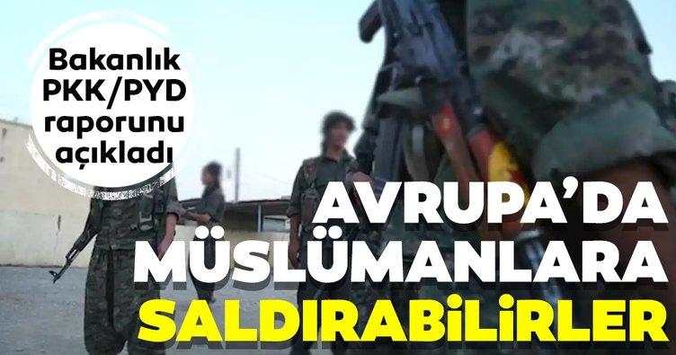 Bakanlık PKK/PYD raporunu açıkladı! Avrupa'da Müslümanlara saldırabilir