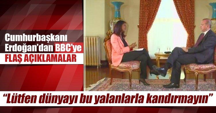 Cumhurbaşkanı Erdoğan: Dünyayı bu yalanlarla kandırmayın