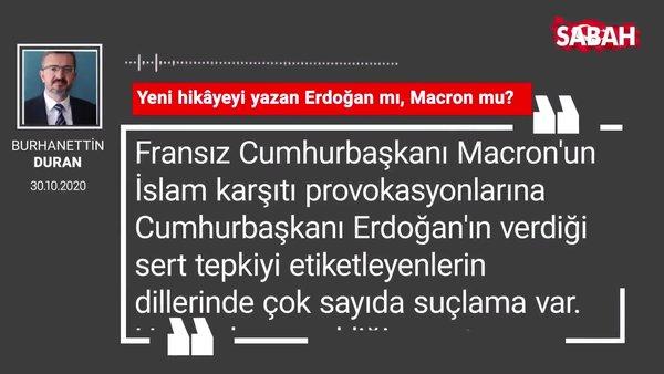 Burhanettin Duran 'Yeni hikâyeyi yazan Erdoğan mı, Macron mu?'