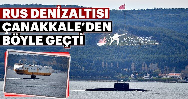 Rus Denizaltısı 'Veliky Novgorod' Çanakkale...