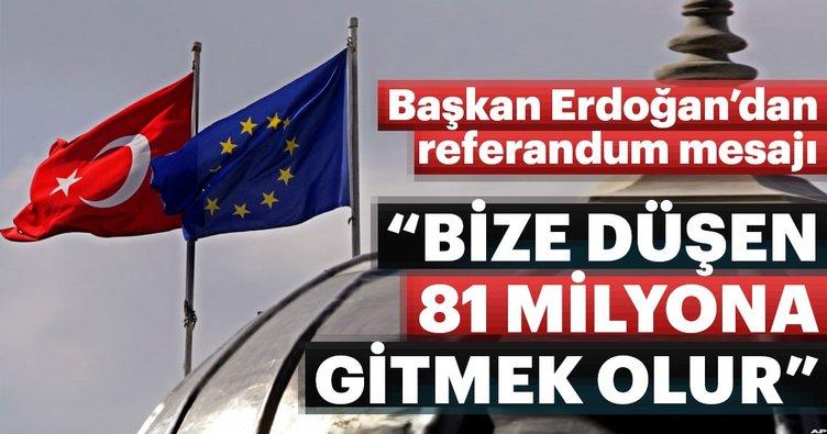 Erdoğan'dan AB mesajı: Gazetecilere iyi manşet olur!
