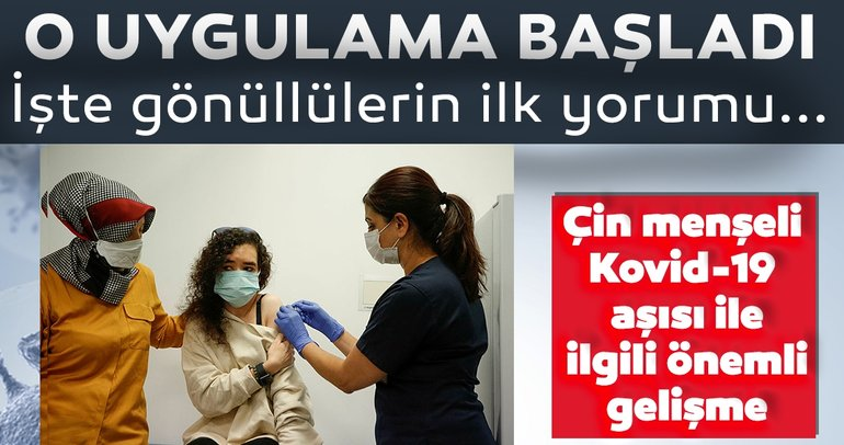 Son dakika haberleri: Çin menşeli Kovid-19 aşısı gönüllülere uygulanmaya başladı!