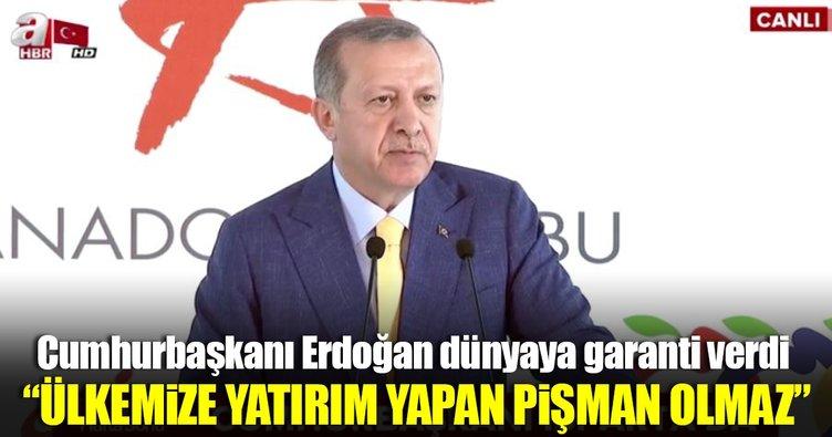 Erdoğan: Ülkemize yatırım yapan pişman olmaz