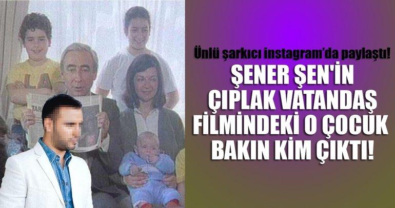 Şener Şen'in Çıplak Vatandaş filmindeki o çocuk, Alişan çıktı!