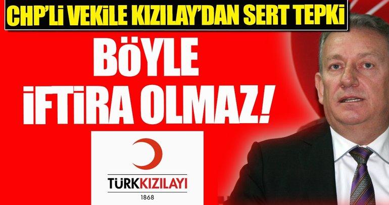 CHP'li vekilin iftiralarına Türk Kızılayı'ndan sert tepki