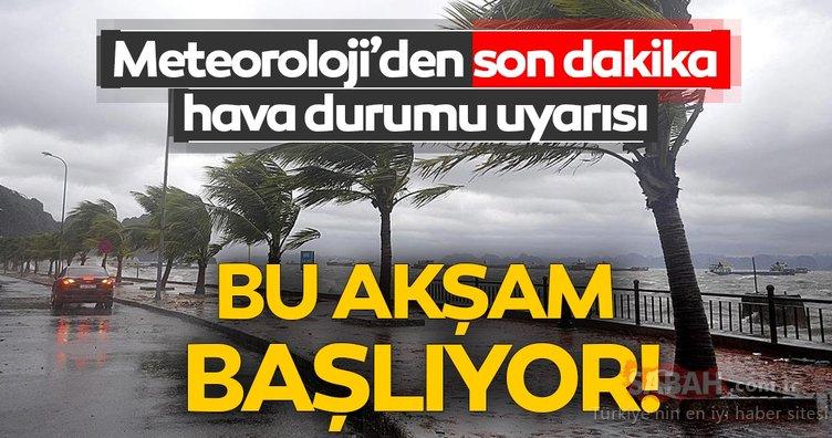 Meteoroloji'den son dakika hava durumu uyarısı geldi; bu akşam başlıyor... İstanbullular dikkat!