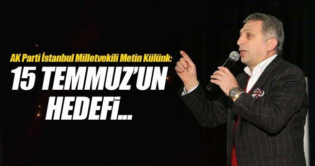 ''15 Temmuz'un hedefi Erdoğan'ı şehit etmekti''