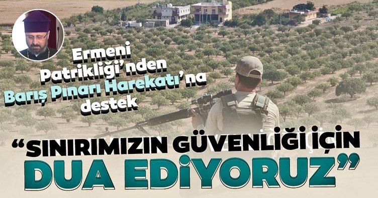 Son Dakika: Türkiye Ermeni Patrikliği'nden Barış Pınarı Harekatı'na destek!