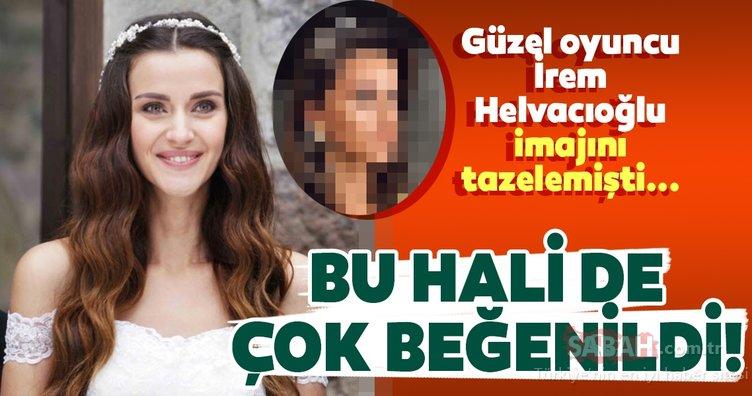 Ünlü oyuncu İrem Helvacıoğlu imajını tazelemişti... İrem Helvacıoğlu'nun son hali de çok beğenildi!