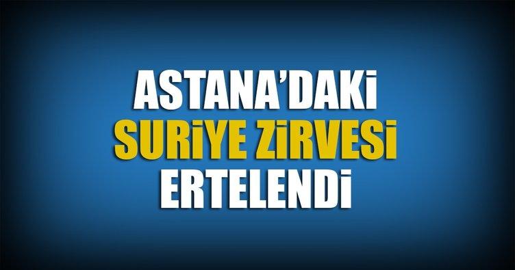 Astana'daki Suriye zirvesi ertelendi