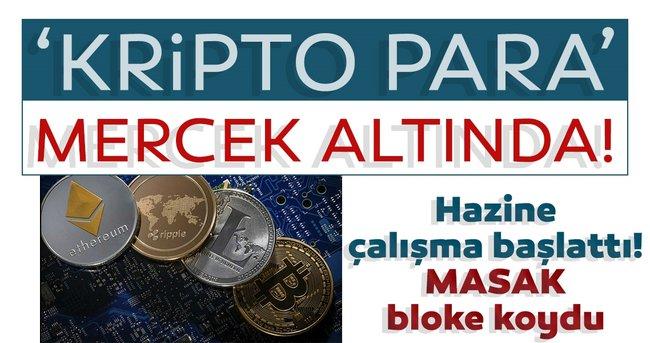 Son dakika: 'Kripto para' piyasası mercek altında! MASAK bloke koydu hazine çalışma başlattı