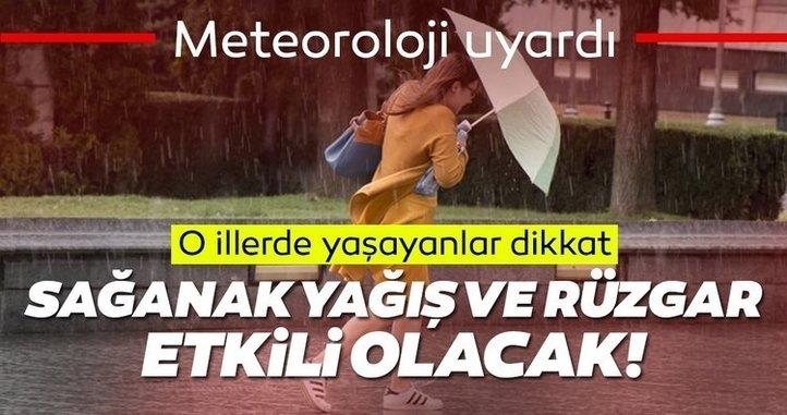 MGM son dakika duyurdu: O illere hava durumu uyarısı yapıldı! Sağanak yağışa dikkat!