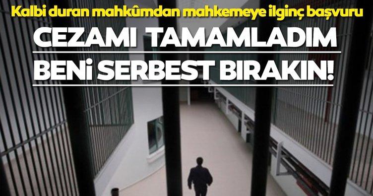 Kalbi duran mahkûmdan mahkemeye başvuru: Anlık olarak ölerek müebbet hapis cezamı doldurdum, beni serbest bırakın