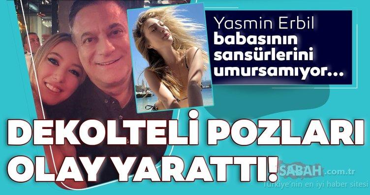 Mehmet Ali Erbil'in kızı Yasmin Erbil babasının sansürlerini umursamıyor! Yasmin Erbil'in dekolteli pozları olay yarattı