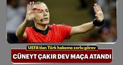 Son dakika: Cüneyt Çakır Lyon-Barcelona maçına atandı