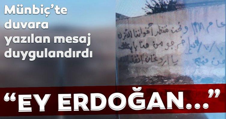 Suriye'den son dakika haber geldi! Münbiç'in duvarlarına böyle yazdılar: Ey Erdoğan, İslam ümmetini kurtar!