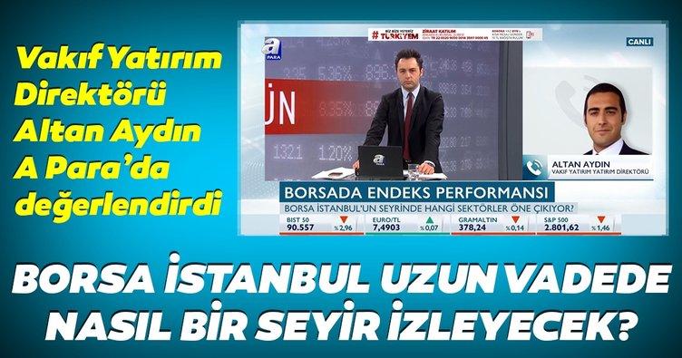 Borsa İstanbul uzun vadede nasıl bir seyir izleyecek?