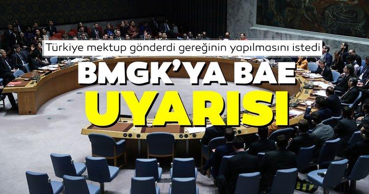 Türkiye'den BMGK'ya BAE uyarısı
