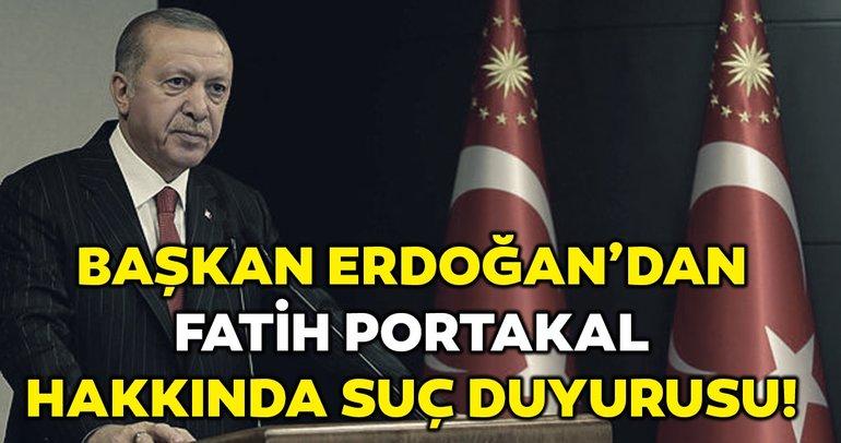Son dakika haberi: Başkan Erdoğan'dan Fatih Portakal hakkında suç duyurusu!