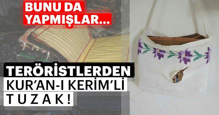 Teröristler Kur'an-ı Kerim'li patlayıcı tuzaklamış