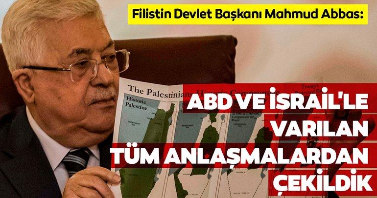 Son dakika: Filistin Devlet Başkanı Mahmud Abbas, Filistinlilerin ABD ve İsrail'le varılan tüm anlaşmalardan çekildiğini duyurdu
