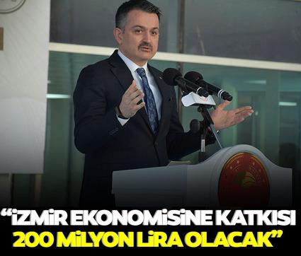 Bakan Pakdemirli: Projelerimizinİzmir ekonomisine katkısı 200 milyon lira olacak