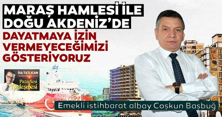 """""""Maraş hamlesi ile Doğu Akdeniz'de dayatmaya izin vermeyeceğimizi gösteriyoruz"""""""
