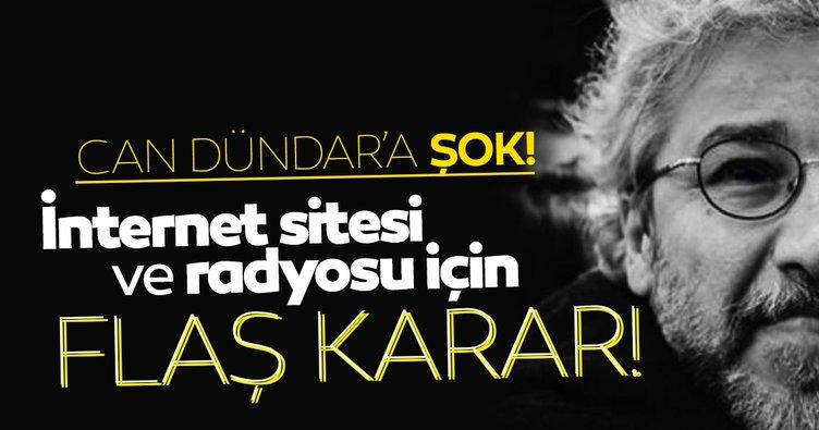 SON DAKİKA! Firari Can Dündar'a ait radyo ve internet sitesi erişime kapatıldı