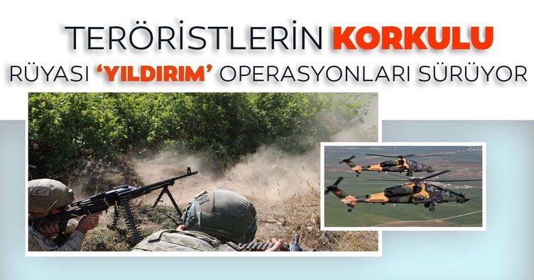 Teröristlerin korkulu rüyası 'Yıldırım' operasyonları sürüyor