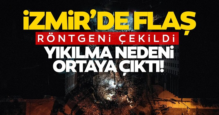 SON DAKİKA: İzmir'e ölüm yağdıran 6 binanın yıkılma nedeni ortaya çıktı!