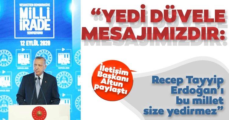İletişim Başkanı Altun: Erdoğan'ı bu millet size yedirmez