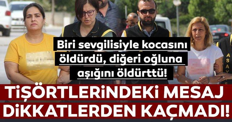 Yer: Adana! Katil zanlısı kadınlar tişörtlerindeki yazıyla mesaj verdi!