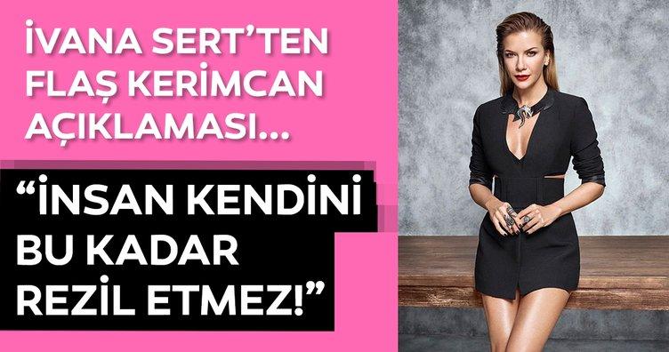 İvana Sert'ten son dakika Kerimcan Durmaz video açıklaması: İnsan kendini bu kadar da rezil etmez!