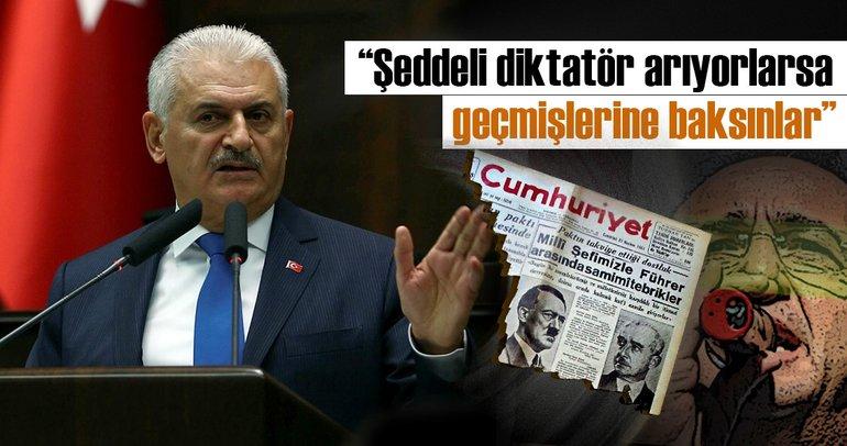 Başbakan Yıldırım: CHP diktatör arıyorsa geçmişine ve geleneklerine baksın