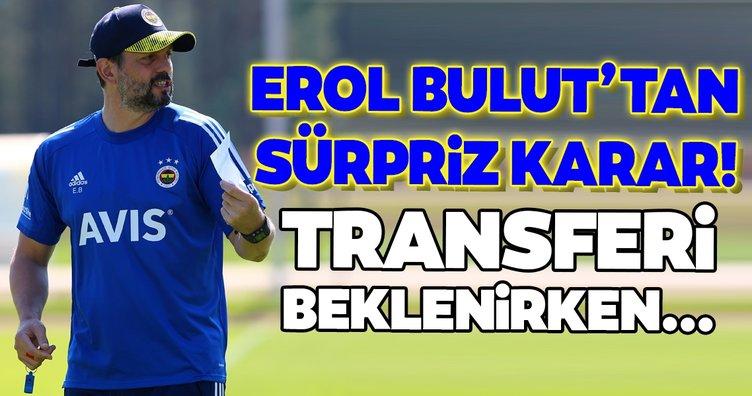 Transferde son dakika: Erol Bulut'tan sürpriz karar! Transfer beklenirken...