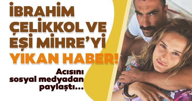 İbrahim çelikkol Ve Eşi Mihre çelikkol U Yıkan Haber Acısını Sosyal Medyadan Paylaştı Son Dakika Magazin Haberleri