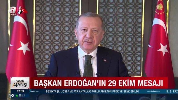 Cumhurbaşkanı Erdoğan'dan 29 Ekim Cumhuriyet Bayramı özel mesajı   Video