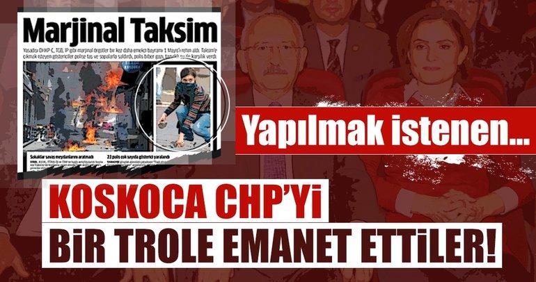 Koskoca CHP'yi bir trole emanet ettiler!