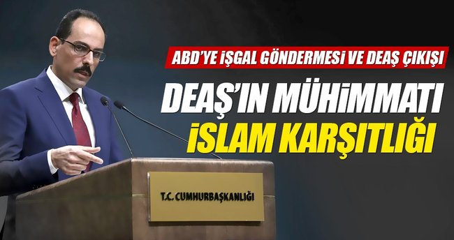 İbrahim Kalın: DEAŞ'ın mühimmatı İslam karşıtlığı