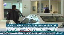 3 katılım bankasından taşıt kredisi kampanyası