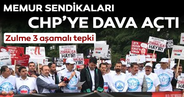 Memur sendikaları CHP'ye dava açtı