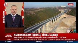 SON DAKİKA: Başkan Erdoğan'dan Kızılcahamam-Çerkeş Tüneli açılış töreninde flaş açıklamalar