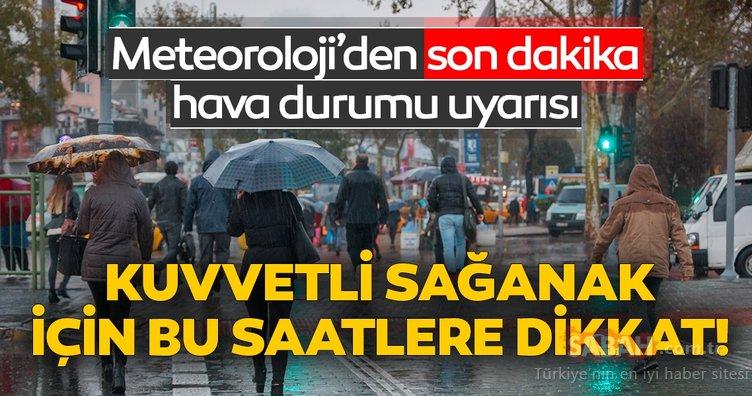 Meteoroloji'den İstanbul için son dakika hava durumu sağanak yağış uyarısı geldi! Birçok ilde sağanak yağış bekleniyor