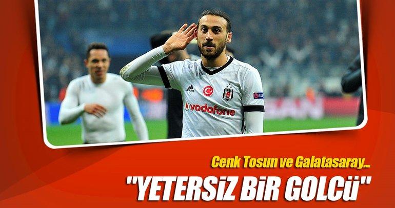 Galatasaray Cenk Tosun'u reddetmiş!