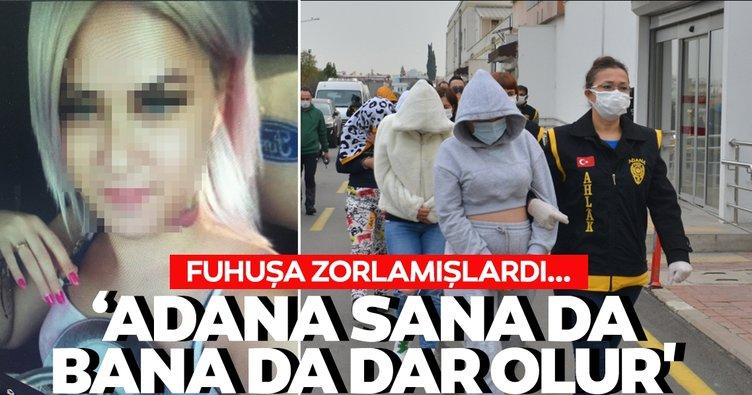 Son dakika: Adana'da evlilik vaadiyle kandırılıp fuhşa zorlanmıştı! Korkunç sözler ortaya çıktı...